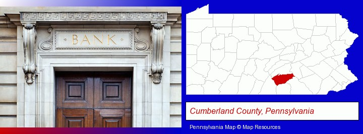a bank building; Cumberland County, Pennsylvania highlighted in red on a map