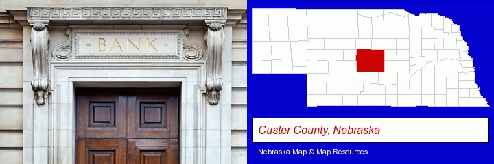 a bank building; Custer County, Nebraska highlighted in red on a map