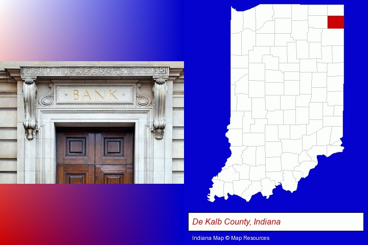 a bank building; De Kalb County, Indiana highlighted in red on a map