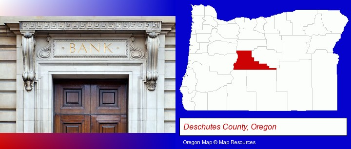 a bank building; Deschutes County, Oregon highlighted in red on a map