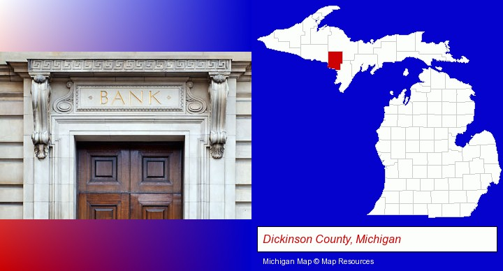 a bank building; Dickinson County, Michigan highlighted in red on a map