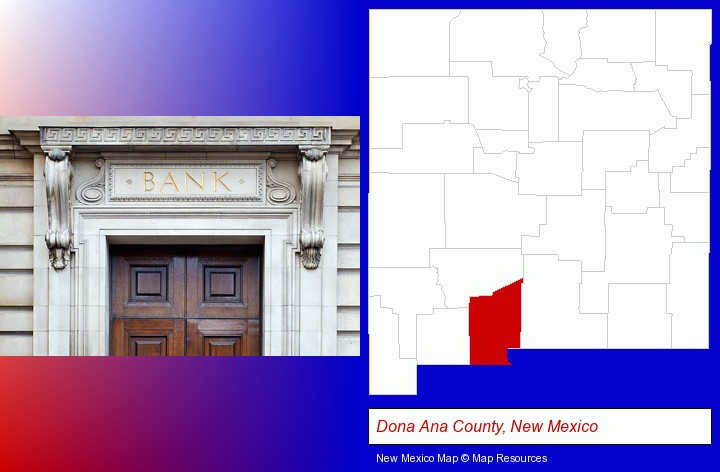 a bank building; Dona Ana County, New Mexico highlighted in red on a map
