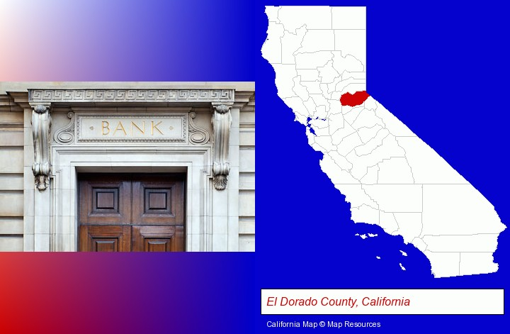 a bank building; El Dorado County, California highlighted in red on a map