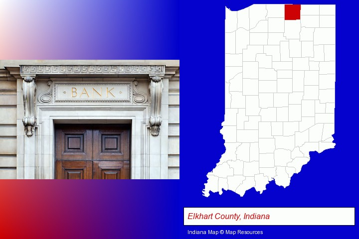 a bank building; Elkhart County, Indiana highlighted in red on a map
