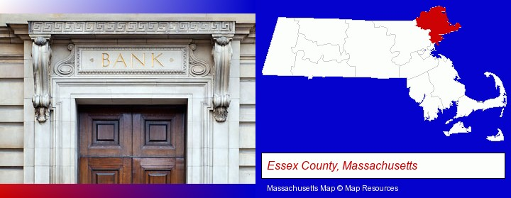 a bank building; Essex County, Massachusetts highlighted in red on a map