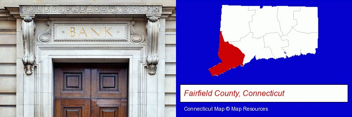a bank building; Fairfield County, Connecticut highlighted in red on a map