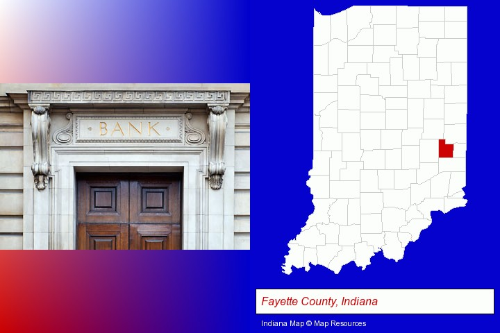 a bank building; Fayette County, Indiana highlighted in red on a map