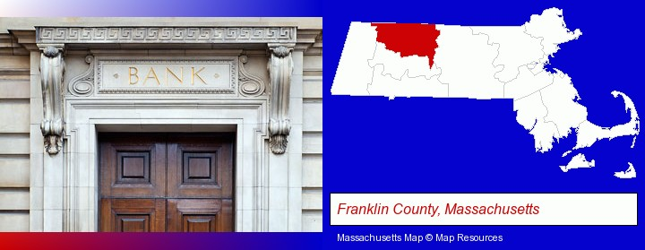 a bank building; Franklin County, Massachusetts highlighted in red on a map
