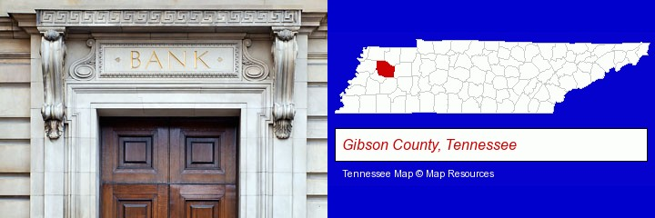 a bank building; Gibson County, Tennessee highlighted in red on a map