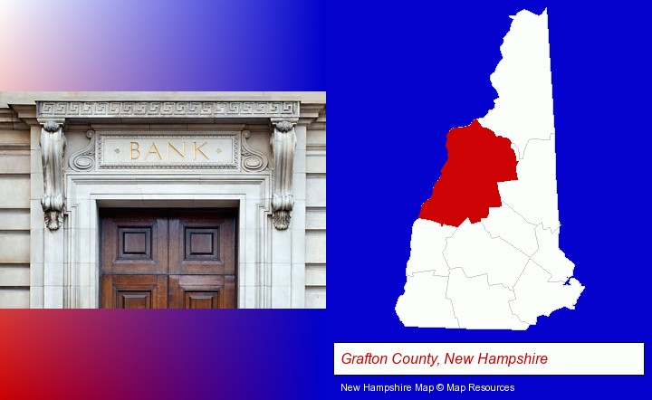 a bank building; Grafton County, New Hampshire highlighted in red on a map