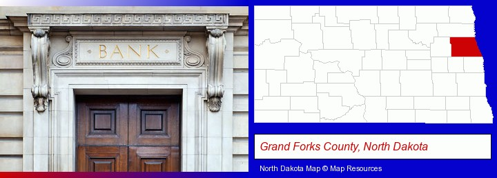 a bank building; Grand Forks County, North Dakota highlighted in red on a map