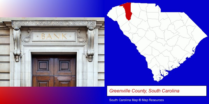 a bank building; Greenville County, South Carolina highlighted in red on a map