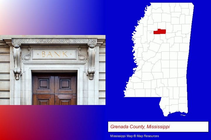 a bank building; Grenada County, Mississippi highlighted in red on a map