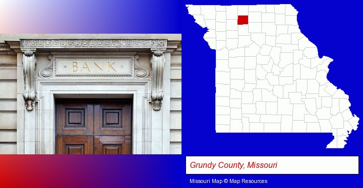 a bank building; Grundy County, Missouri highlighted in red on a map