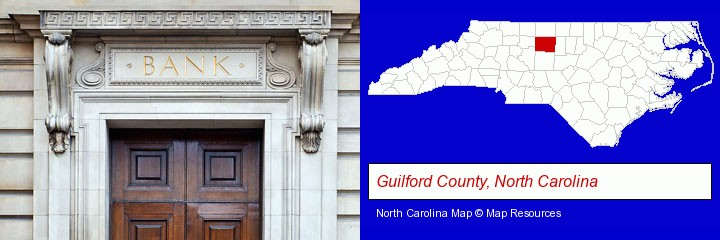 a bank building; Guilford County, North Carolina highlighted in red on a map