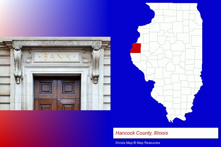 a bank building; Hancock County, Illinois highlighted in red on a map