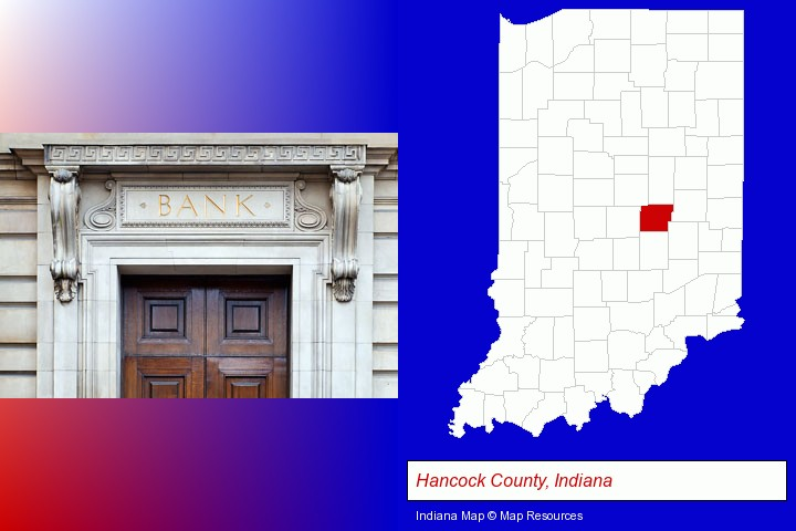 a bank building; Hancock County, Indiana highlighted in red on a map