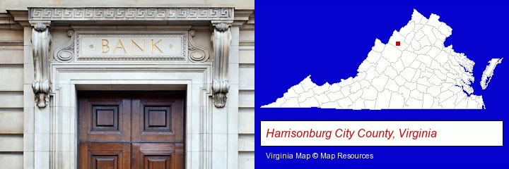 a bank building; Harrisonburg City County, Virginia highlighted in red on a map