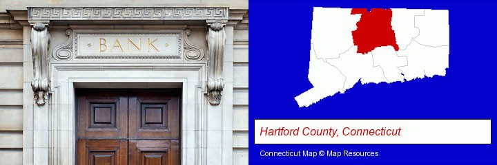 a bank building; Hartford County, Connecticut highlighted in red on a map