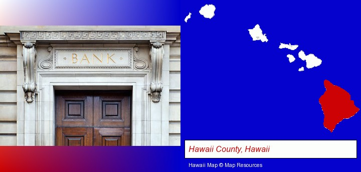 a bank building; Hawaii County, Hawaii highlighted in red on a map