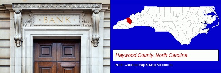 a bank building; Haywood County, North Carolina highlighted in red on a map
