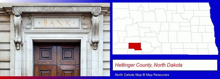 a bank building; Hettinger County, North Dakota highlighted in red on a map