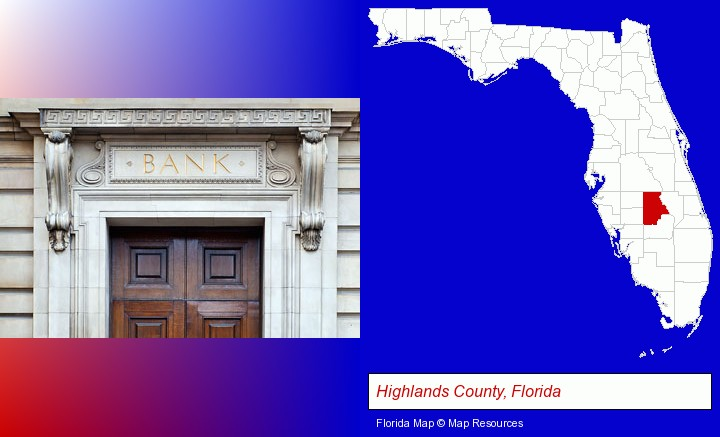 a bank building; Highlands County, Florida highlighted in red on a map