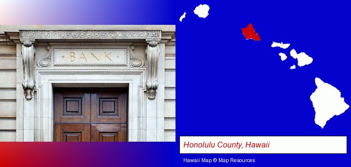 a bank building; Honolulu County, Hawaii highlighted in red on a map