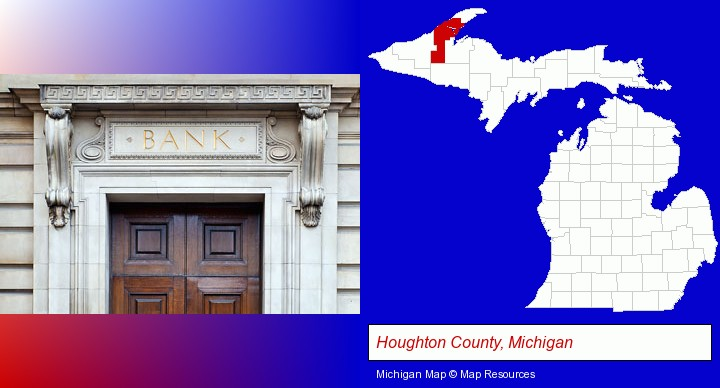 a bank building; Houghton County, Michigan highlighted in red on a map