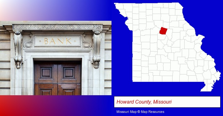 a bank building; Howard County, Missouri highlighted in red on a map