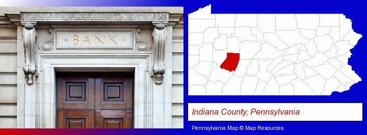 a bank building; Indiana County, Pennsylvania highlighted in red on a map