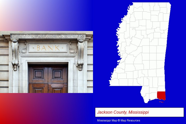 a bank building; Jackson County, Mississippi highlighted in red on a map