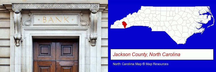 a bank building; Jackson County, North Carolina highlighted in red on a map