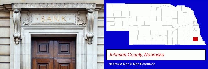 a bank building; Johnson County, Nebraska highlighted in red on a map