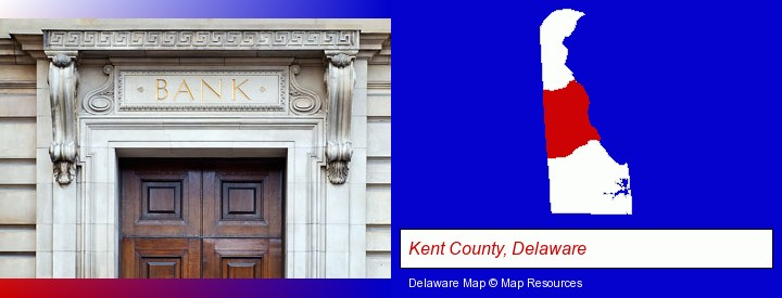 a bank building; Kent County, Delaware highlighted in red on a map