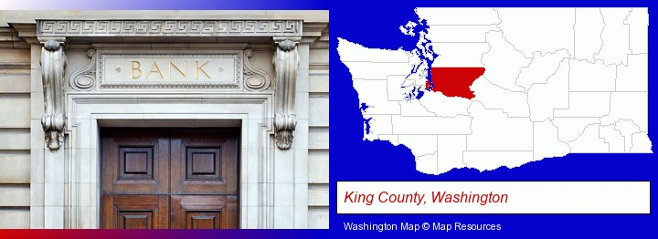 a bank building; King County, Washington highlighted in red on a map