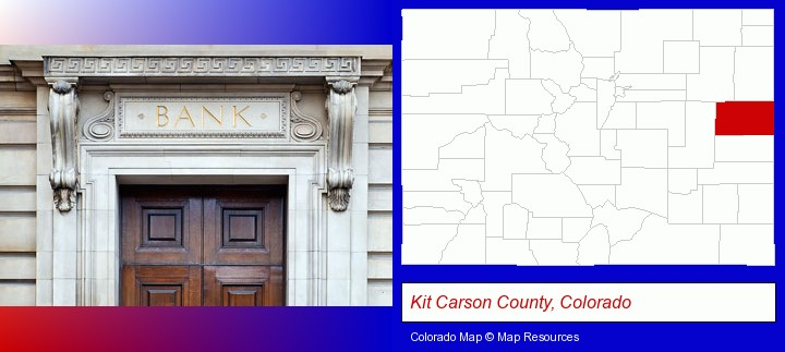 a bank building; Kit Carson County, Colorado highlighted in red on a map