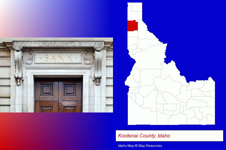 a bank building; Kootenai County, Idaho highlighted in red on a map
