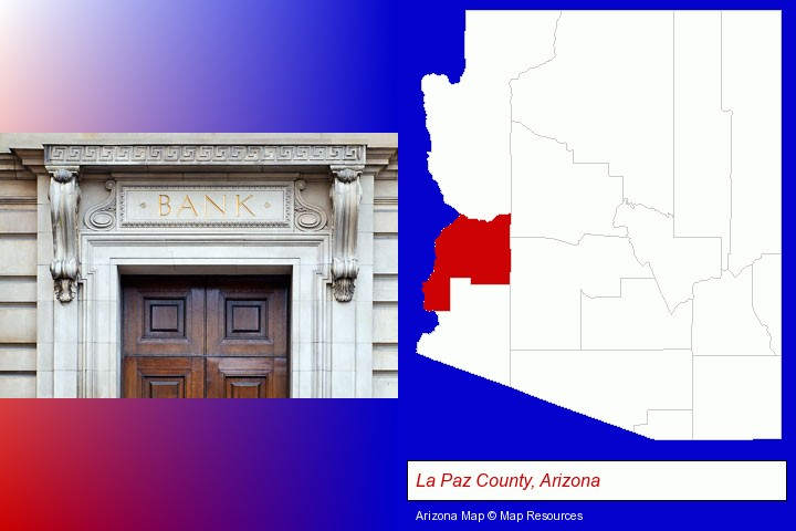 a bank building; La Paz County, Arizona highlighted in red on a map