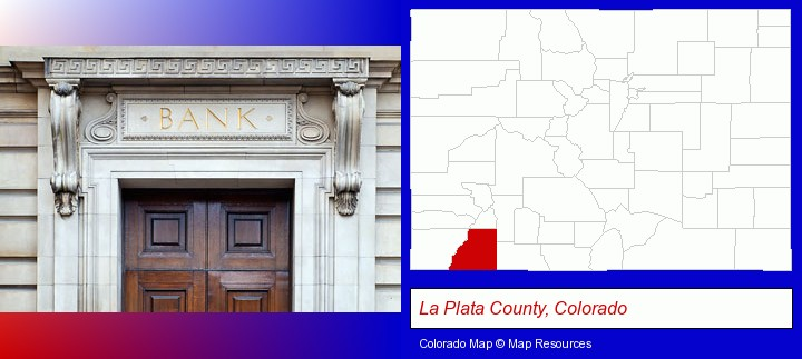 a bank building; La Plata County, Colorado highlighted in red on a map