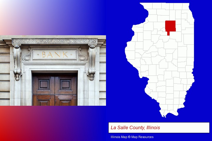a bank building; La Salle County, Illinois highlighted in red on a map