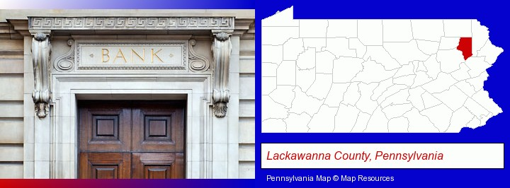 a bank building; Lackawanna County, Pennsylvania highlighted in red on a map