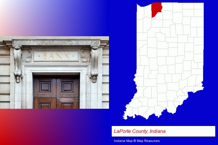 a bank building; LaPorte County, Indiana highlighted in red on a map
