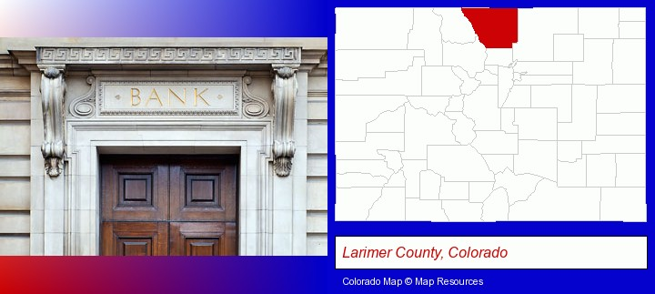 a bank building; Larimer County, Colorado highlighted in red on a map