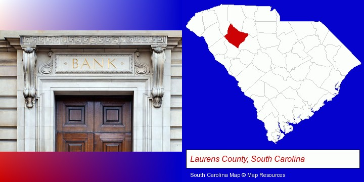 a bank building; Laurens County, South Carolina highlighted in red on a map