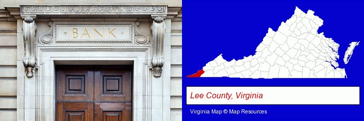 a bank building; Lee County, Virginia highlighted in red on a map