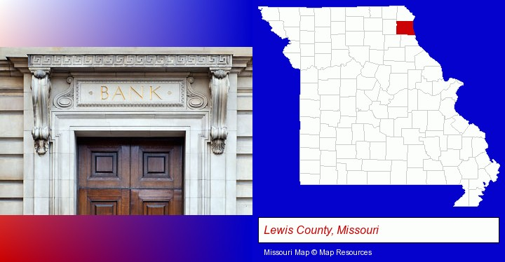 a bank building; Lewis County, Missouri highlighted in red on a map