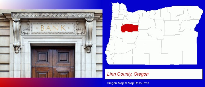 a bank building; Linn County, Oregon highlighted in red on a map