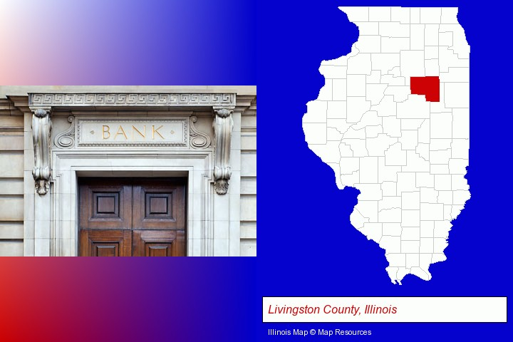 a bank building; Livingston County, Illinois highlighted in red on a map