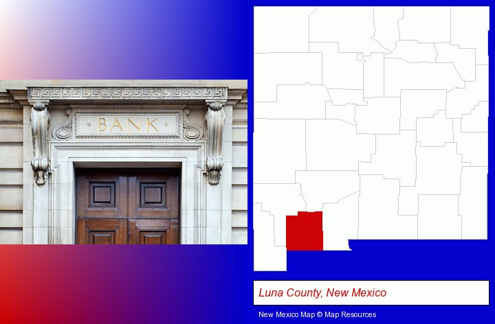 a bank building; Luna County, New Mexico highlighted in red on a map